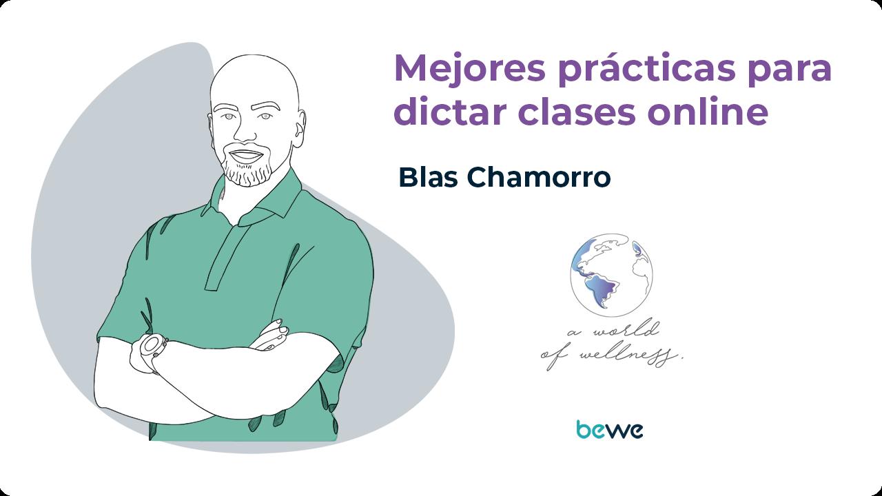Mejores prácticas para dictar clases online con Blas Chamorro-1